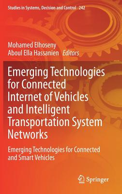 Emerging Technologies for Connected Internet of Vehicles and Intelligent Transportation System Networks: Emerging Technologies for Connected and Smart (Studies in Systems #242) cover