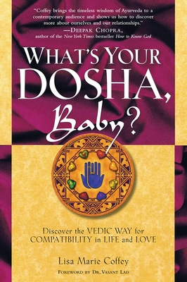 What's Your Dosha, Baby?: Discover the Vedic Way for Compatibility in Life and Love Cover Image
