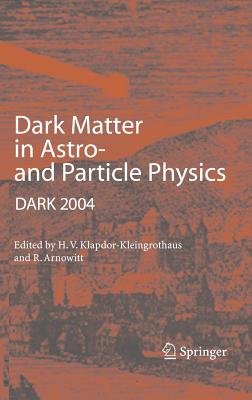 Dark Matter in Astro- And Particle Physics: Proceedings of the International Conference Dark 2004, College Station, Usa, 3-9 October, 2004 Cover Image