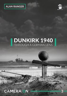 Dunkirk 1940 Through a German Lens (Camera on #3) Cover Image