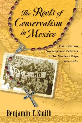 The Roots of Conservatism in Mexico Cover