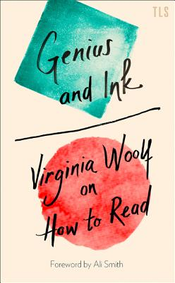 Genius and Ink: Virginia Woolf on How to Read Cover Image