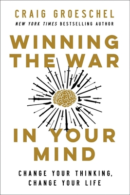 Winning the War in Your Mind: Change Your Thinking, Change Your Life Cover Image