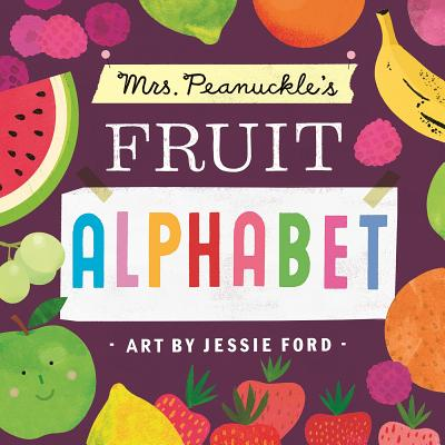 Mrs. Peanuckle's Fruit Alphabet (Mrs. Peanuckle's Alphabet Library #2) Cover Image