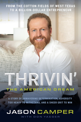 Thrivin': The American Dream: A Story of Unwavering Determination, Adversity Too Heavy to Withstand, and A Sheer Grit to Win Cover Image