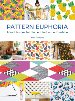 Pattern Euphoria: New Designs for Home Interiors and Fashion Cover Image