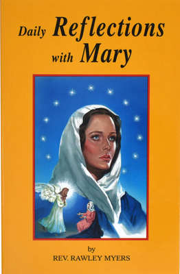 Daily Reflections with Mary: 31 Prayerful Marian Reflections and Many Popular Marian Prayers Cover Image