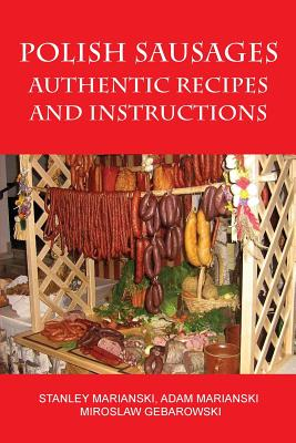 Polish Sausages, Authentic Recipes And Instructions Cover Image