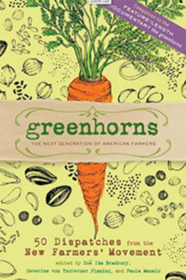 Greenhorns: 50 Dispatches from the New Farmers' Movement Cover Image