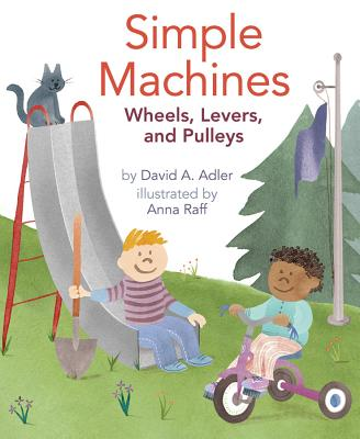 Simple Machines: Wheels, Levers, and Pulleys Cover Image