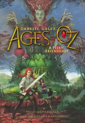 A Fiery Friendship (Ages of Oz) Cover Image