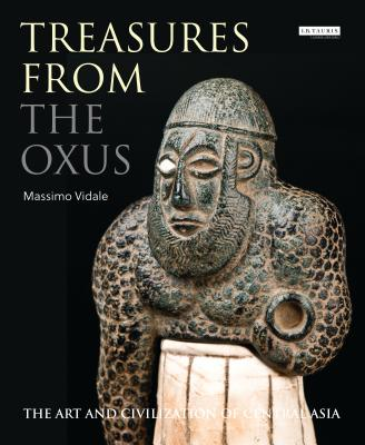 Treasures from the Oxus: The Art and Civilization of Central Asia Cover Image