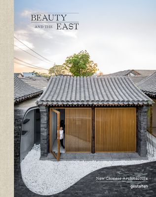 Beauty and the East: New Chinese Architecture Cover Image