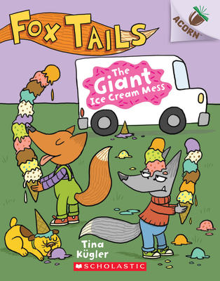 The Giant Ice Cream Mess: An Acorn Book (Fox Tails #3) Cover Image