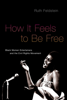 How It Feels to Be Free: Black Women Entertainers and the Civil Rights Movement Cover Image