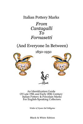 Italian Pottery Marks from Cantagalli to Fornasetti (Black and White Edition) Cover Image
