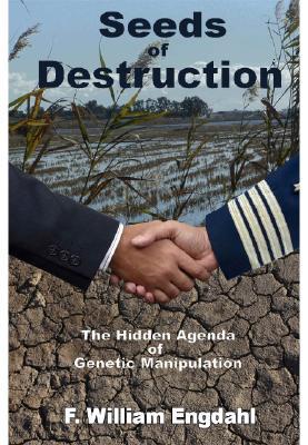 Seeds of Destruction: The Hidden Agenda of Genetic Manipulation Cover Image