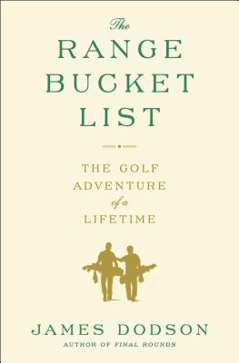 The Range Bucket List: The Golf Adventure of a Lifetime Cover Image