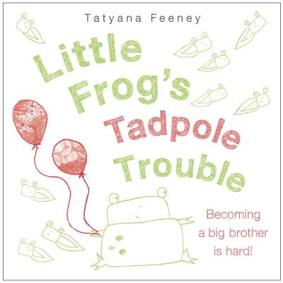 Little Frog's Tadpole Trouble Cover Image