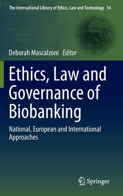 Ethics, Law and Governance of Biobanking: National, European and International Approaches (International Library of Ethics #14) Cover Image