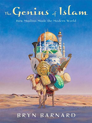 The Genius of Islam: How Muslims Made the Modern World Cover Image