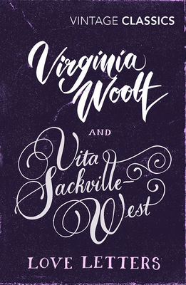 Virginia Woolf and Vita Sackville-West: Love Letters (Vintage Classics) Cover Image
