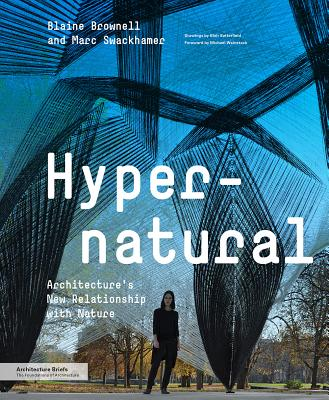 Hypernatural: Architecture's New Relationship with Nature (Architecture Briefs) Cover Image