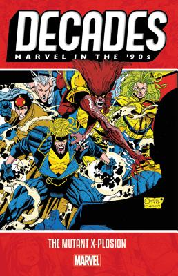 Decades: Marvel in the 90s - The Mutant X-plosion Cover Image