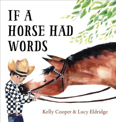 If a Horse Had Words by Kelly Cooper & Lucy Eldridge