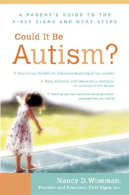 Could It Be Autism?: A Parent's Guide to the First Signs and Next Steps Cover Image
