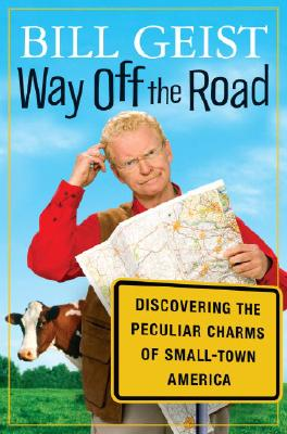 Way Off the Road: Discovering the Peculiar Charms of Small Town America Cover Image