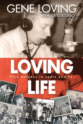 Loving Life: Five Decades in Radio and TV Cover Image