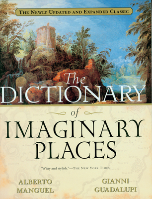 The Dictionary of Imaginary Places: The Newly Updated and Expanded Classic Cover Image