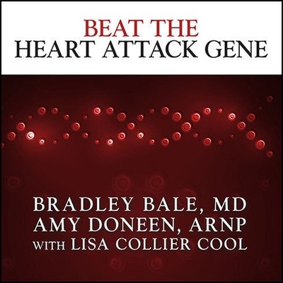 Beat the Heart Attack Gene Lib/E: The Revolutionary Plan to Prevent Heart Disease, Stroke, and Diabetes Cover Image