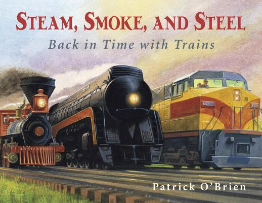 Steam, Smoke, and Steel: Back in Time with Trains Cover Image