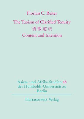 The Taoism of Clarified Tenuity: Content and Intention (Asien- Und Afrika-Studien der Humboldt-Universitat Zu Berlin #48) Cover Image