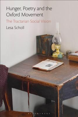 Hunger, Poetry and the Oxford Movement: The Tractarian Social Vision cover