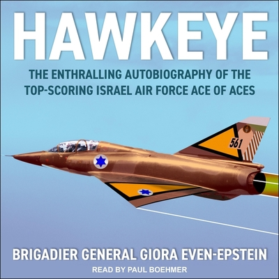Hawkeye: The Enthralling Autobiography of the Top-Scoring Israel Air Force Ace of Aces cover
