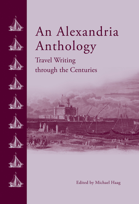 An Alexandria Anthology: Travel Writing Through the Centuries Cover Image