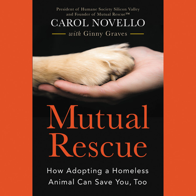 Mutual Rescue Lib/E: How Adopting a Homeless Animal Can Save You, Too Cover Image