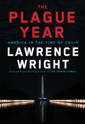 The Plague Year: America in the Time of Covid Cover Image
