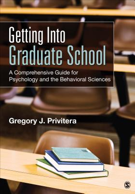 Getting Into Graduate School: A Comprehensive Guide for Psychology and the Behavioral Sciences Cover Image