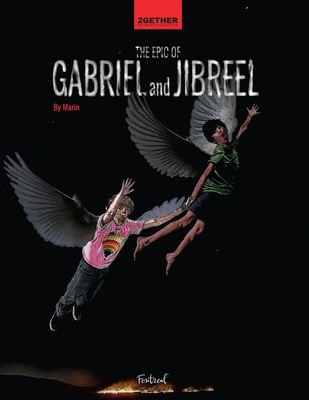 The Epic of Gabriel and Jibreel: A Cautionary Tale of Ultimate Friendship Cover Image