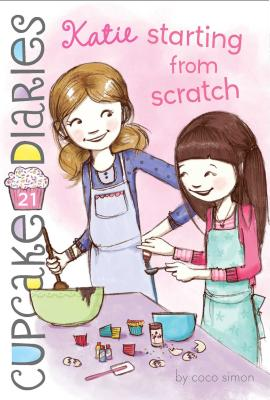 Cover for Katie Starting from Scratch (Cupcake Diaries #21)