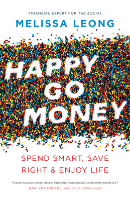 Happy Go Money: Spend Smart, Save Right and Enjoy Life Cover Image