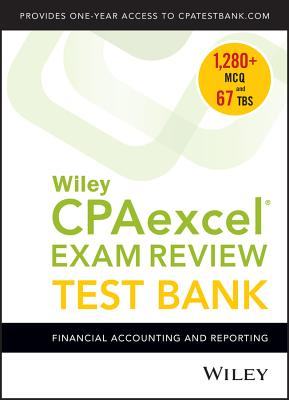 Wiley Cpaexcel Exam Review 2018 Test Bank: Financial Accounting and Reporting (1-Year Access) Cover Image