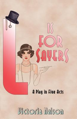 L. is for Sayers: A Play in Five Acts Cover Image