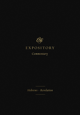 ESV Expository Commentary (Volume 12): Hebrews-Revelation Cover Image