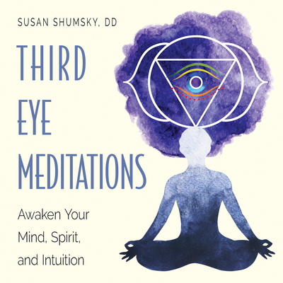 Third Eye Meditations: Awaken Your Mind, Spirit, and Intuition Cover Image