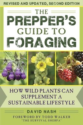 The Prepper's Guide to Foraging: How Wild Plants Can Supplement a Sustainable Lifestyle, Revised and Updated, Second Edition Cover Image